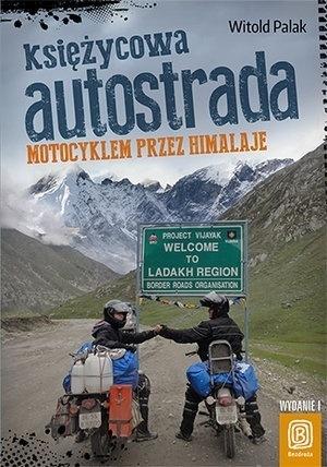 KSIĘŻYCOWA AUTOSTRADA Motocyklem przez Himalaje BEZDROŻA (1)