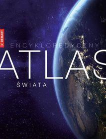 ENCYKLOPEDYCZNY ATLAS ŚWIATA DEMART 2019