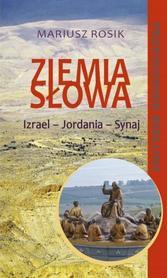 ZIEMIA ŚWIĘTA - ZIEMIA SŁOWA Biblijny przewodnik po Ziemi Świętej TUM 2020