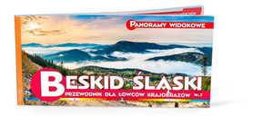 BESKID ŚLĄSKI 37 PANORAM WIDOKOWYCH Przewodnik dla Łowców Krajobrazów WIT
