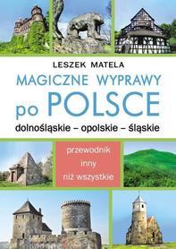 Magiczne Wyprawy Po Polsce Dolnośląskie - Opolskie - Śląskie KOS 2019