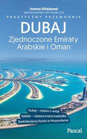 DUBAJ ZJEDNOCZONE EMIIRATY ARABSKIE I OMAN praktyczny przewodnik PASCAL 2020