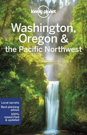 Washington, Oregon & the Pacific Northwest 8 przewodnik turystyczny LONELY PLANET 2020