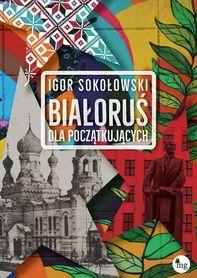 BIAŁORUŚ DLA POCZĄTKUJĄCYCH Igor Sokołowski MG