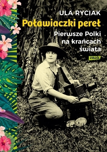 Poławiaczki pereł. Pierwsze Polki na krańcach świata ZNAK (1)