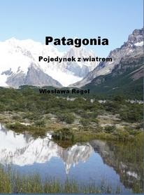 PATAGONIA POJEDYNEK Z WIATREM Wiesława Regel BILA