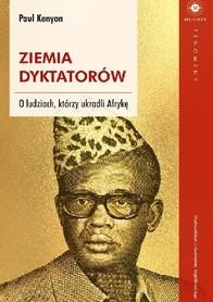 Ziemia dyktatorów. O ludziach, którzy ukradli Afrykę - Wydawnictwo UJ