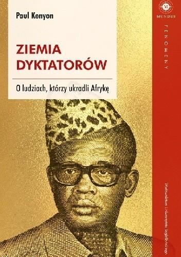 Ziemia dyktatorów. O ludziach, którzy ukradli Afrykę - Wydawnictwo UJ (1)