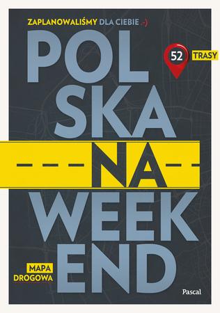 Polska na weekend. Przewodnik + mapa drogowa PASCAL 2020 (1)