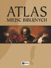 Atlas miejsc biblijnych PWN 2020