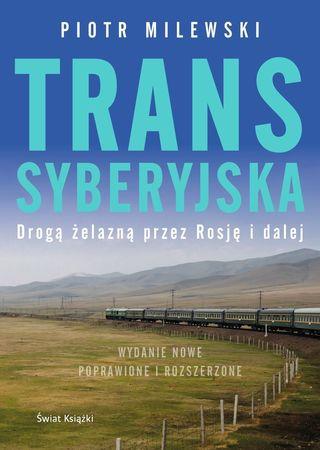 TRANSSYBERYJSKA Drogą żelazną przez Rosję i dalej ŚWIAT KSIĄŻKI 2020 (1)