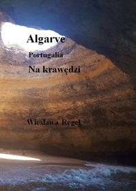 Algarve - Portugalia. Na krawędzi Wiesława Regel BILA 2020