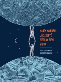 Marek Kamiński. Jak zdobyć bieguny Ziemi... w rok DRUGANOGA
