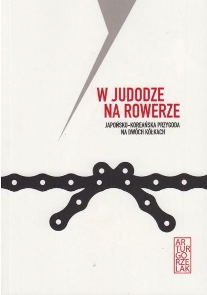 W JUDODZE NA ROWERZE Artur Gorzelak (1)