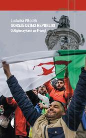 Gorsze dzieci Republiki. O Algierczykach we Francji CZARNE 2020
