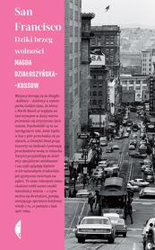 San Francisco. Dziki brzeg wolności CZARNE 2020