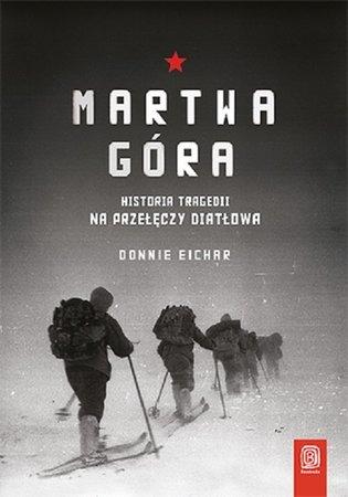 Martwa góra. Historia tragedii na Przełęczy Diatłowa BEZDROŻA 2020 (1)