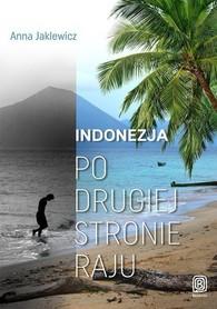 INDONEZJA Po drugiej stronie raju BEZDROŻA