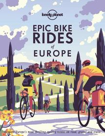 Epic Bike Rides of Europe LONELY PLANET 2020