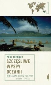 SZCZĘŚLIWE WYSPY OCEANII Paul Theroux CZARNE