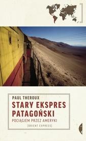 STARY EKSPRES PATAGOŃSKI Pociągiem przez Ameryki CZARNE