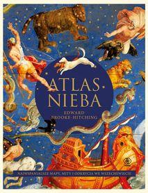 ATLAS NIEBA Najwspanialsze mapy, mity i odkrycia we Wszechświecie REBIS