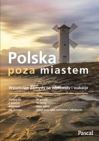 POLSKA POZA MIASTEM przewodnik PASCAL 2020