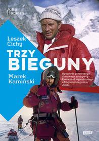 TRZY BIEGUNY Opowieść pierwszego zimowego zdobywcy Everestu i legendarnego zdobywcy biegunów Ziemi