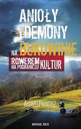 ANIOŁY I DEMONY NA BUKOWINIE Andrzej Paradysz NOVAE RES (1)