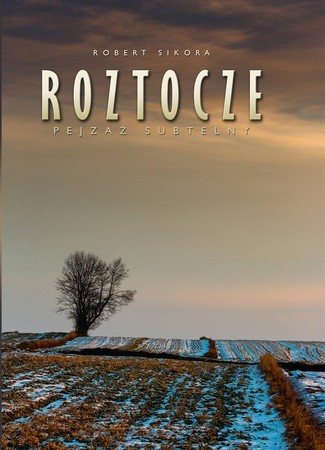 ROZTOCZE - PEJZAŻ SUBTELNY Robert Sikora RUTHENUS  (1)