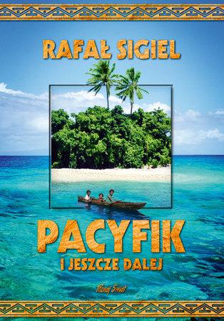 PACYFIK I JESZCZE DALEJ Rafał Sigiel BERNARDINUM (1)