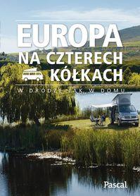 EUROPA NA CZTERECH KÓŁKACH przewodnik turystyczny PASCAL 2021
