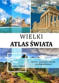 WIELKI ATLAS ŚWIATA 2021/2022 EuroPilot