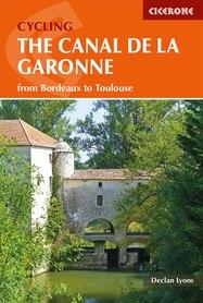 Canal de la Garonne: Bordeaux to Toulouse przewodnik rowerowy CICERONE 2019