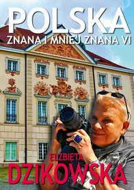 POLSKA ZNANA I MNIEJ ZNANA TOM 6 Elżbieta Dzikowska BERNARDINUM 2021