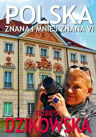 POLSKA ZNANA I MNIEJ ZNANA TOM 6 Elżbieta Dzikowska BERNARDINUM 2021 (1)