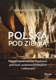 POLSKA POD ZIEMIĄ przewodnik PASCAL 2021