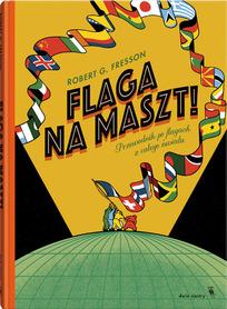 FLAGA NA MASZT! Przewodnik po flagach z całego świata DWIE SIOSTRY 2020