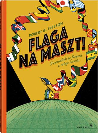 FLAGA NA MASZT! Przewodnik po flagach z całego świata DWIE SIOSTRY 2020 (1)