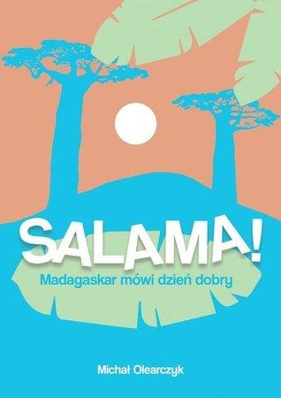 SALAMA! Madagaskar - Michał Olearczyk POLIGRAF 2021 (1)