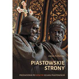PIASTOWSKIE STRONY Przewodnik po nowym Szlaku Piastowskim - Miejskie Posnania