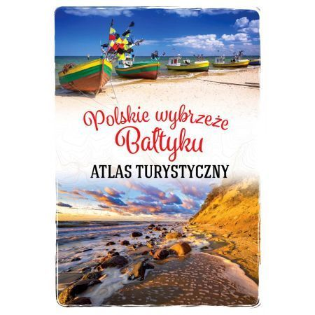 POLSKIE WYBRZEŻE BAŁTYKU Atlas Turystyczny SBM 2021 (1)