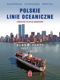 POLSKIE LINIE OCEANICZNE ALBUM FLOTY 1951-2021 Porta Mare