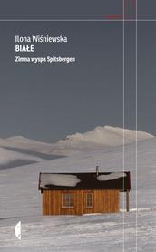 BIAŁE Zimna wyspa Spitsbergen CZARNE 2019