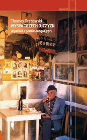 WYSPA TRZECH OJCZYZN Reportaż z podzielonego Cypru CZARNE 2021