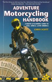 Adventure Motorcycling Handbook: A Route & Planning Guide to Asia, Africa & Latin America TRAILBLAZER 2020