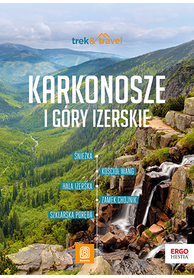 KARKONOSZE I GÓRY IZERSKIE przewodnik trek&travel BEZDROŻA 2021