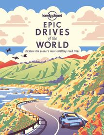 Epic Drives of the World LONELY PLANET 2021