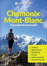 Chamonix - Mont Blanc przewodnik dla aktywnych SKLEP PODRÓZNIKA