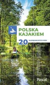 POLSKA Z KAJAKIEM 20 najpiękniejszych rzek PASCAL 2021